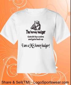 "Glitter Youth ""I am a MS honey badger\"" t-shirt Design Zoom"
