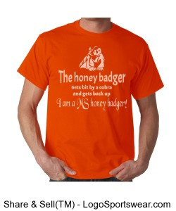 I'm a MS honey badger t-shirt Design Zoom